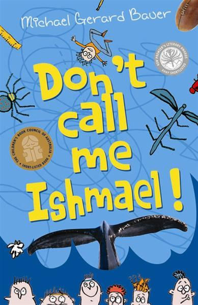 "the examples of bullying in dont call me ishmael Michael gerard bauer quotes (showing 1-5 of 5) ""twelve days wil be heaps of time you don't want to over-reherse these things, otherwise you lose that rough edge."